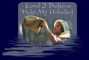 I Believe Lord Help Me In My Unbelief 300x205